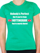 NOBODY'S PERFECT BUT IF YOU'RE FROM NOTTINGHAM - Midlands Themed Women's T-Shirt