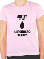 ARTIST BY DAY SUPERHERO - Painting / Drawing / Novelty Themed Women's T-Shirt