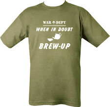 MILITARY T SHIRT WHEN IN DOUBT BREW UP BRITISH ARMY WAR DEPT OLIVE GREEN  SAS US