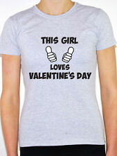 THIS GIRL LOVES VALENTINE'S DAY - Love / Cupid / Novelty Themed Women's T-Shirt