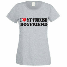I LOVE MY TURKISH BOYFRIEND - Turkey / Europe / Novelty Themed Womens T-Shirt