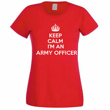KEEP CALM I'M AN ARMY OFFICER - Soldier / Marine / Novelty Themed Womens T-Shirt