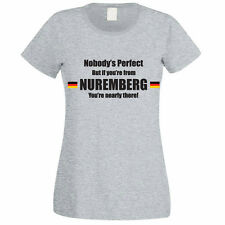 NOBODY'S PERFECT BUT IF YOU'RE FROM NUREMBERG - Germany Themed Womens T-Shirt