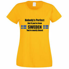 NOBODY'S PERFECT BUT IF YOU'RE FROM SWEDEN - Swedish / Fun Themed Womens T-Shirt
