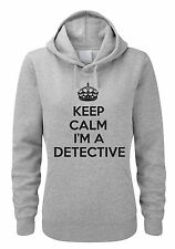 KEEP CALM I'M A DETECTIVE - Private Investigator Themed Women's Hoody / Hoodies