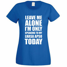 SPEAKING TO MY LHASA APSO - Dog / Pet / Gift Idea / Funny Themed Women's T-Shirt