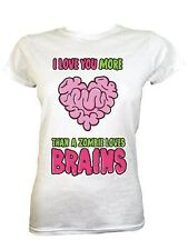I Love You More Than A Zombie Loves Brains Ladies White T-Shirt