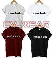 YOU'RE BASIC T SHIRT RETRO YOUR FUNNY TEE TUMBLR FASHION HIPSTER SWAG UNISEX