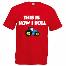 Tractor T-Shirt - THIS IS HOW I ROLL - Farmer / Farming/Tractor Gift Idea