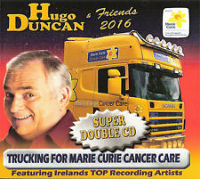 Hugo Duncan And FriendsTrucking For Cancer Marie Curie 2016 CD