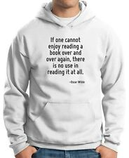 Felpa Hoodie ENJOY0114 If one cannot enjoy reading a book over and over again th