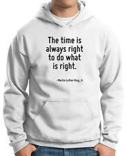 Felpa Hoodie CIT0220 The time is always right to do what is right.