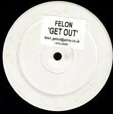 "Felon-Get Out 12""-White Label, 12FELON001, 2002, 3 Mix"
