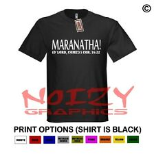 Maranatha! Christian Shirt Black Religious Jesus Faith Rap Hip Hop Rock Worship