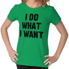 Do What I Want Funny Shirt Rude Gift Idea Cool Sarcastic Gym Ladies Tee Shirt T