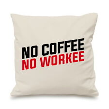 No Coffee No Workee Funny Caffiene Hipster Pillow Cushion Cover Gift
