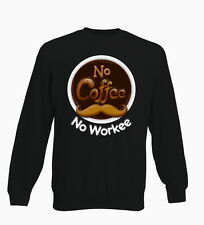 No Coffee No Workee Funny Job Addict Swag Jumper Sweater Unisex Gift