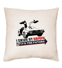I Drive At 88mph It's The Future Back Delorean Movie Cushion Cover Pillow Gift