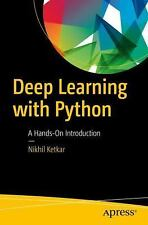 Deep Learning with Python : A Hands-On Introduction by Ketkar (2017 PDF EBOOK)