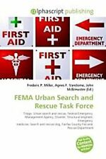 FEMA Urban Search and Rescue Task Force Frederic P. Miller