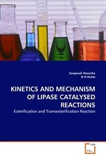KINETICS AND MECHANISM OF LIPASE CATALYSED REACTIONS ~ Swapn ... 9783639277999