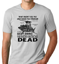 What doesn't kill you only makes you stronger, Except Sharks - ROE T-Shirt