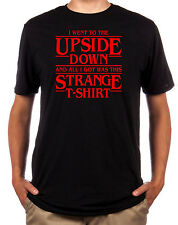 I went to the upside down and all I got was this strange T-shirt Stranger Things