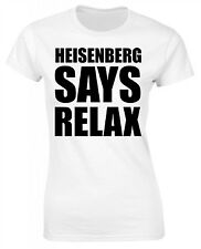 Heisenberg Says Relax Ladies Breaking Bad T-Shirt