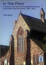In This Place: A History of St John the Evangelist's Church, Ravenhead with Emma