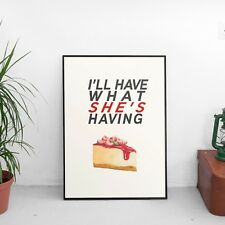 I'll have what shes having - Funny unframed wall art print available A4,A3,A2