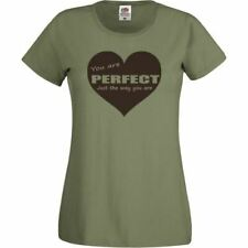 Ladies You are Perfect Just the Way You Are Olive Green T-Shirt Shirt Female