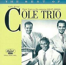 The Best Of The Nat King Cole Trio: THE VOCAL CLASSICS (1947 - 1950), Cole, Nat