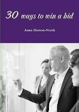 30 Ways to Win a Bid by Anna Hutton-north Paperback Book Free Shipping!