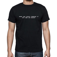The IT Crowd Have You Tried Turning It Off And On Again Inspired Comedy T-shirt