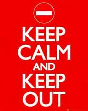 Keep Calm - And Keep Out Fun Spaß Poster Plakat Druck