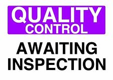 Quality Control Awaiting Inspection Health & Safety sign