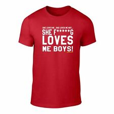 She F*****G Loves me Boys! Twin Town inspired T-Shirt: Adult Unisex S-XXXL