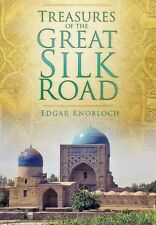 TREASURES OF THE GREAT SILK ROAD - NEW PAPERBACK BOOK