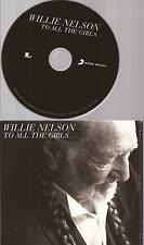 "Willie Nelson ""To All The Girls"" 18 Track CD Album 2013"