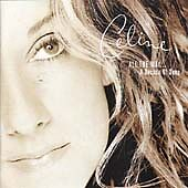 CELINE DION - ALL THE WAY - GREATEST HITS CD - MY HEART WILL GO ON / IMMORTALITY