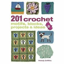 201 Crochet Motifs Blocks Projects and Ideas Griffiths  Melody