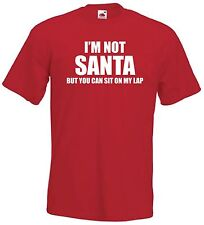 I'M NOT SANTA BUT YOU CAN SIT ON MY LAP T-SHIRT - FUNNY RUDE SECRET CHRISTMAS