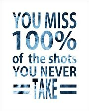 'You miss 100% of shots you never take' Motivatinal POSTER  2017 Wall Art NEW UK