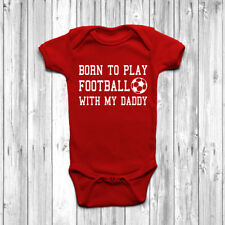 Born To Play Football With My Daddy Baby Grow Body Suit Vest Soccer Sports Gift