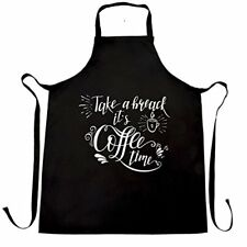 Take A Break It's Coffee Time Apron Kitchen BBQ Cook Mornings Wake Up Work Sloga