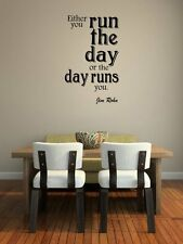 'Either you run the day or day runs you.' Jim Rohn - Large Wall Stickers