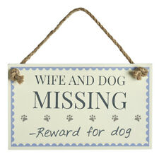 Husband or Wife and Dog Missing, Reward Rustic Fun Wooden Door Home Sign Plaque
