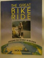 The Great Bike Ride: Around the World in 80 Days by Sanders, Nick Paperback The