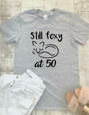 50th T-Shirt, Still Foxy at 50 T-shirt, Funny Slogan T-Shirt, 50th Birthday