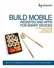 Build Mobile Websites and Apps for Smart Devices by Max Wheeler Paperback Book